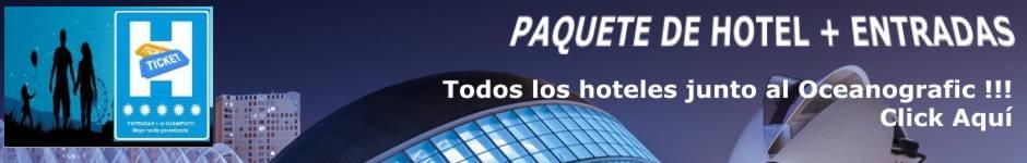 Click Aqui - Hotel + Entradas Oceanografic Valencia